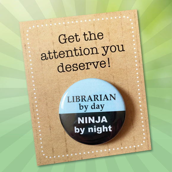 LIBRARIAN by day, NINJA by night