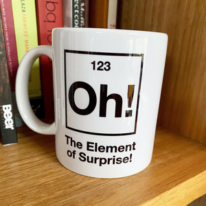 OH! The element of SURPRISE