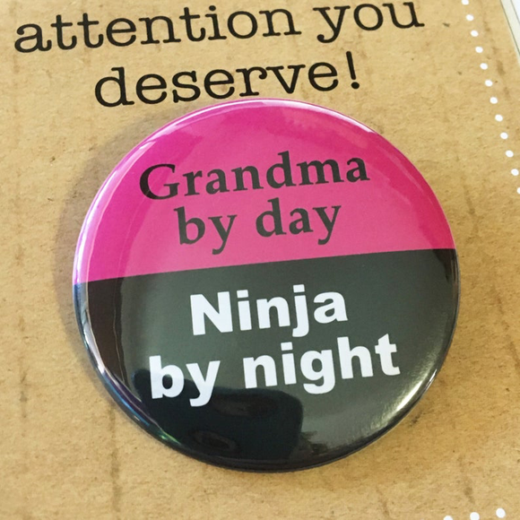 Grandma by day NINJA by night