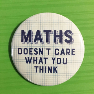 MATHS doesn't care what you think