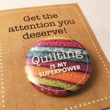 QUILTING is my SUPERPOWER