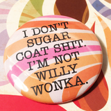 I'm not Willy Wonka