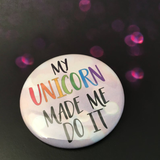 My UNICORN made me do it