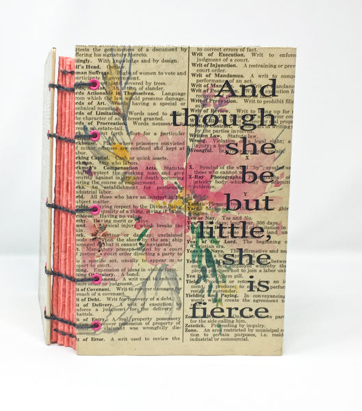 OOAK Coptic Bound Journal / And Though She But Be Little She is Fierce / Quote Journal / Shakespeare / Book Page Art Journal
