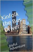 Kinfolk the Bus Driver Joyful Adventure