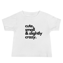 Cute Small Crazy Tee