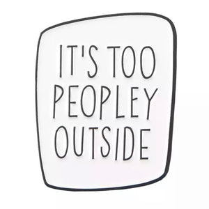 It's Too Peopley Outside
