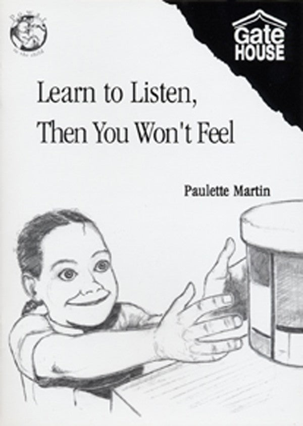 Learn To Listen, Then You Won't Feel