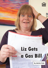 Load image into Gallery viewer, Liz Gets a Gas Bill
