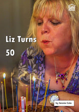 Load image into Gallery viewer, Liz Turns 50