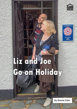Load image into Gallery viewer, Liz and Joe Go on Holiday