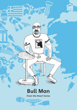 Load image into Gallery viewer, Bull Man