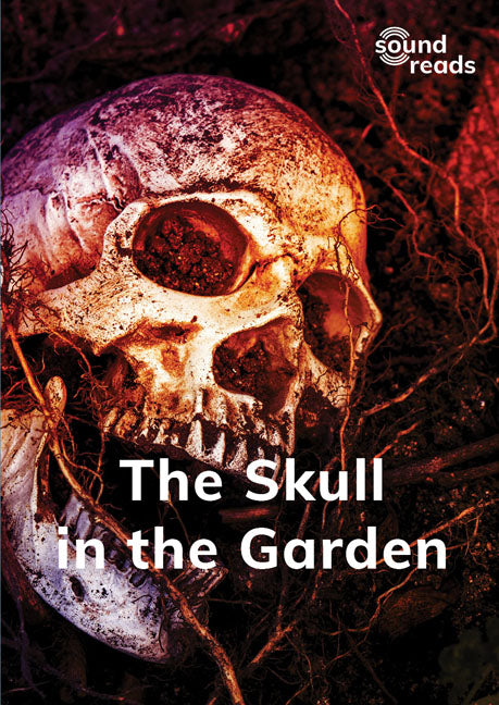 The Skull in the Garden: Sound Reads: Set 3, Book 10
