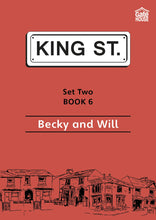 Load image into Gallery viewer, Becky and Will: King Street Readers: Set Two Book 6