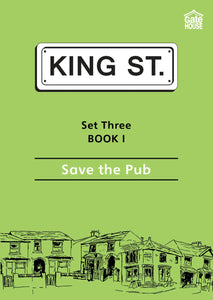 Save the Pub: King Street Readers: Set Three Book 1