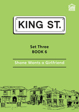 Load image into Gallery viewer, Shane Wants a Girlfriend: King Street Readers: Set Three Book 6