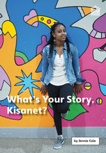 Load image into Gallery viewer, What's Your Story, Kisanet?