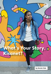 What's Your Story, Kisanet?