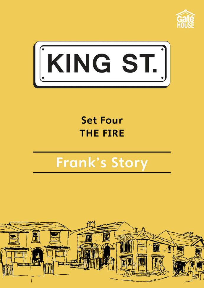 The Fire: Frank's Story: King Street Readers: Set Four: Book 3