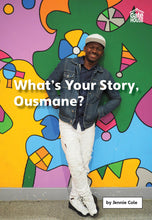 Load image into Gallery viewer, What's Your Story, Ousmane?