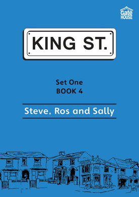 Steve, Ros and Sally: King Street Readers: Set One Book 4