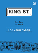 Load image into Gallery viewer, The Corner Shop: King Street Readers: Set One Book 6