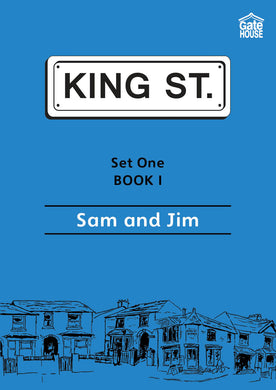Sam and Jim: King Street Readers: Set One Book 1
