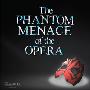 Phantom Menace of the Opera