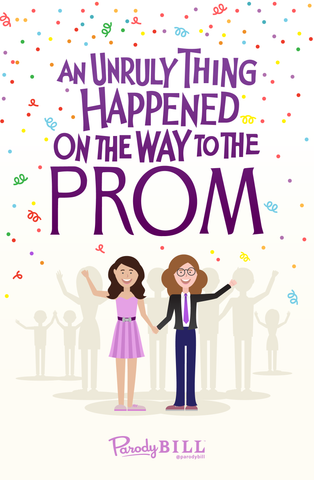 An Unruly Thing Happened on the Way to the Prom - Print