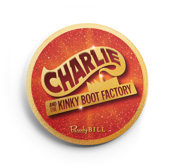 Charlie and the Kinky Boot Factory Button