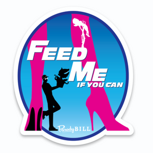 Feed Me If You Can Die Cut Sticker