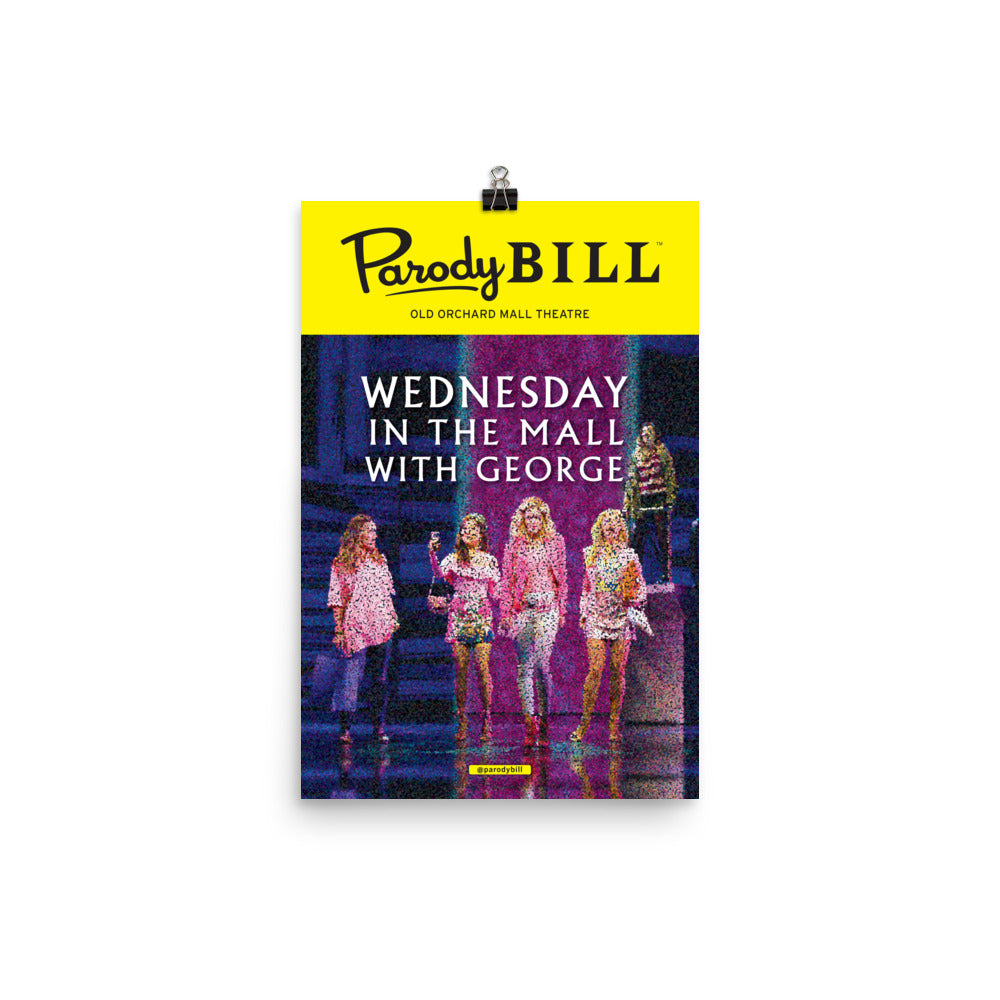 Wednesday in the Mall with George - Parodybill Poster