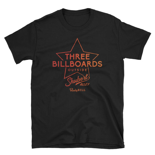 Three Billboards Outside Shubert Alley - Graphic Tee