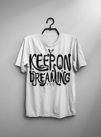 Keep On Dreaming T-shirt Men Tshirt Typography
