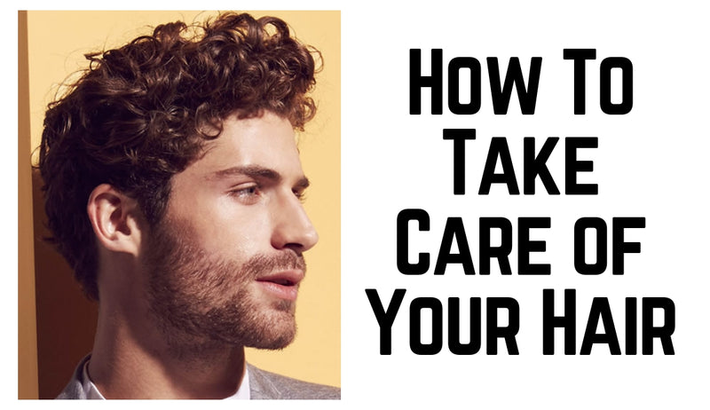 Let's talk about How To Take Care of Your Hair...