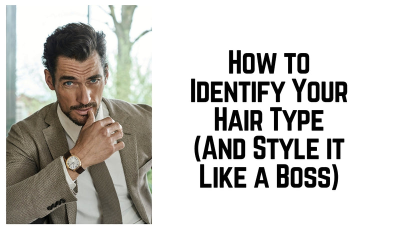 How to Identify Your Hair Type (And Style it Like a Boss)