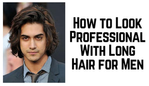How to Look Professional With Long Hair for Men