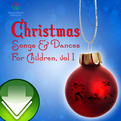 Christmas Songs & Dances for Children, Vol. 1 Download