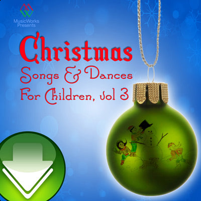 Christmas Songs & Dances for Children, Vol. 3 Download