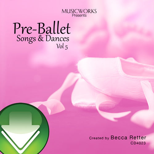 Pre-Ballet Songs & Dances, Vol. 5 Download