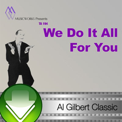 We Do It All For You Download