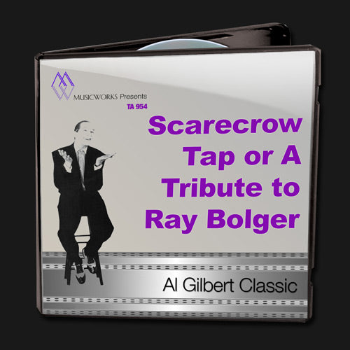 Scarecrow Tap (A Tribute to Ray Bolger)