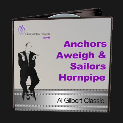 Anchors Aweigh & Sailors Hornpipe