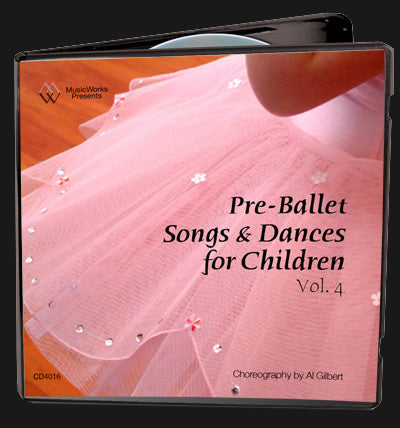 Pre-Ballet Songs & Dances, Vol. 4