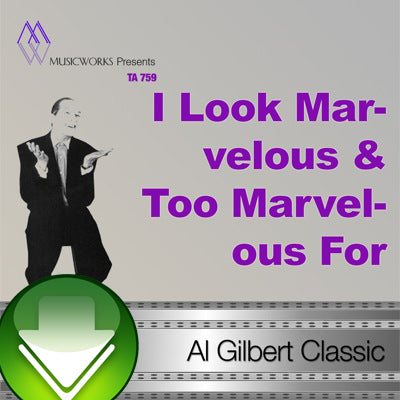 I Look Marvelous & Too Marvelous For Words Download