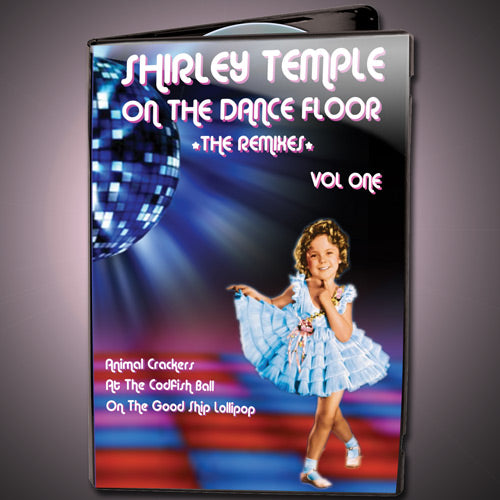 Shirley Temple On The Dance Floor - The Remixes, Vol. 1