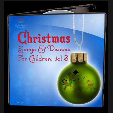 Christmas Songs & Dances For Children, Vol. 3