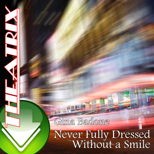Never Fully Dressed Without A Smile Download