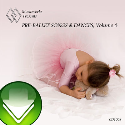 Pre-Ballet Songs & Dances, Vol. 3 Download