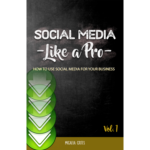 Social Media Like A Pro, Vol. 1 E-Book